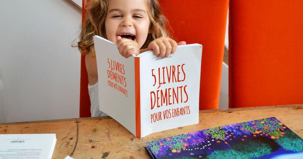 5 livres déments pour vos enfants
