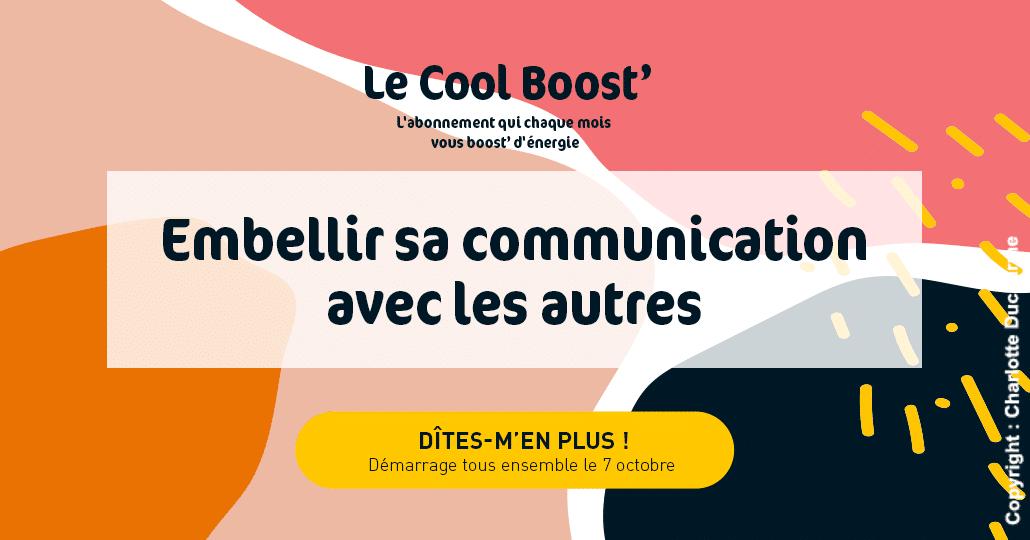 Le Cool Boost - lancement - Embellir sa communication avec les autres